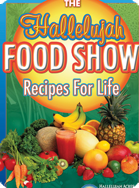 Hallelujah Food Show Recipe Book