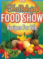 Hallelujah Food Show Recipe Book